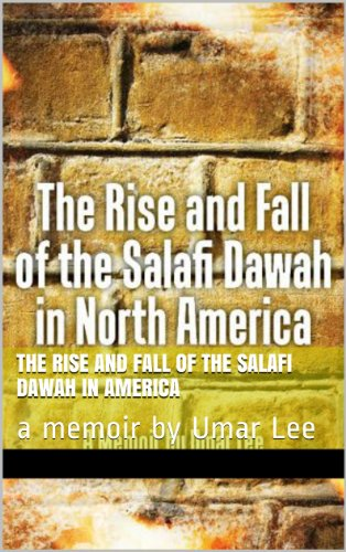 THE RISE AND FALL OF THE 'SALAFI DAWAH' IN THE US